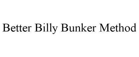 BETTER BILLY BUNKER METHOD