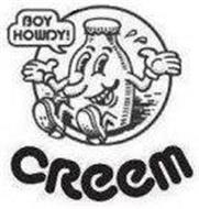 BOY HOWDY! CREEM