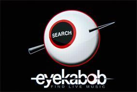 EYEKABOB SEARCH FIND LIVE MUSIC