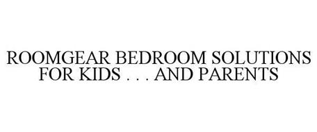 ROOMGEAR BEDROOM SOLUTIONS FOR KIDS . .. AND PARENTS!