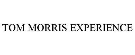 TOM MORRIS EXPERIENCE