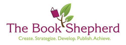 THE BOOK SHEPHERD CREATE. STRATEGIZE. DEVELOP. PUBLISH. ACHIEVE.