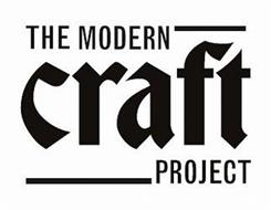 THE MODERN CRAFT PROJECT