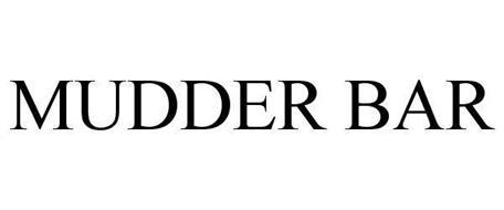 MUDDER BAR