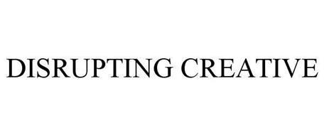 DISRUPTING CREATIVE
