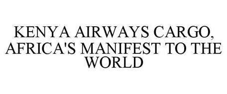KENYA AIRWAYS CARGO, AFRICA'S MANIFEST TO THE WORLD