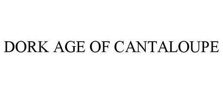 DORK AGE OF CANTALOUPE