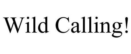 WILD CALLING!