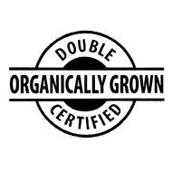 DOUBLE CERTIFIED ORGANICALLY GROWN