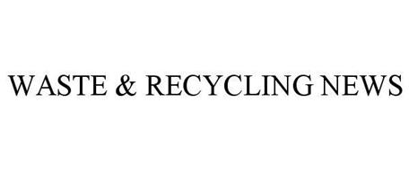 WASTE & RECYCLING NEWS
