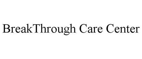 BREAKTHROUGH CARE CENTER