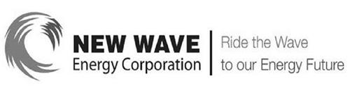 NEW WAVE ENERGY CORPORATION RIDE THE WAVE TO OUR ENERGY FUTURE