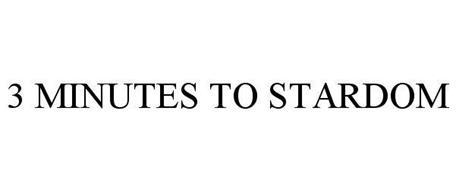 3 MINUTES TO STARDOM