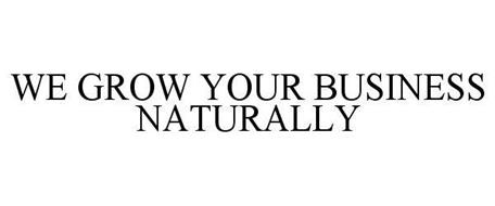 WE GROW YOUR BUSINESS NATURALLY