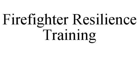 FIREFIGHTER RESILIENCE TRAINING