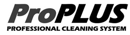 PROPLUS PROFESSIONAL CLEANING SYSTEM
