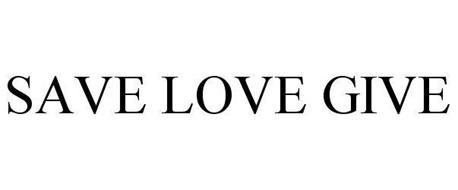 SAVE LOVE GIVE