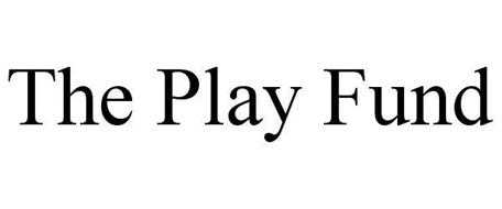 THE PLAY FUND