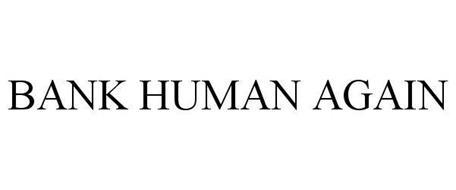 BANK HUMAN AGAIN