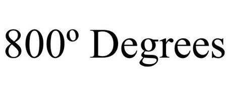 800º DEGREES