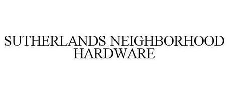 SUTHERLANDS NEIGHBORHOOD HARDWARE