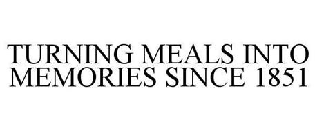 TURNING MEALS INTO MEMORIES SINCE 1851