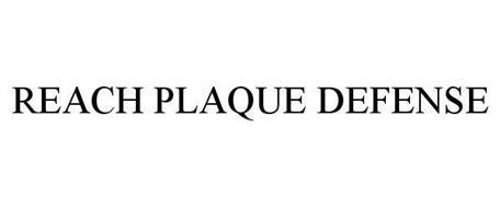 REACH PLAQUE DEFENSE