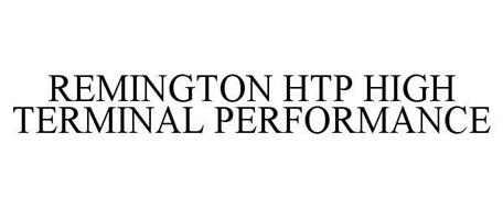 REMINGTON HTP HIGH TERMINAL PERFORMANCE