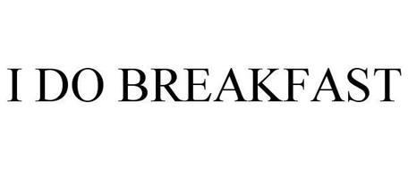 I DO BREAKFAST