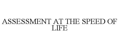 ASSESSMENT AT THE SPEED OF LIFE