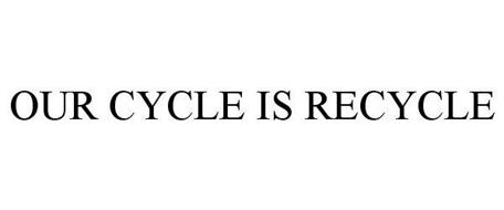 OUR CYCLE IS RECYCLE