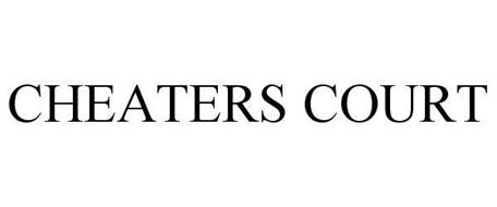 CHEATERS COURT