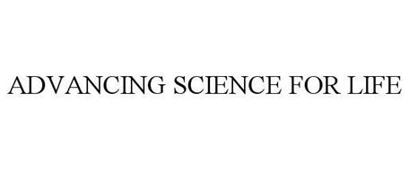 ADVANCING SCIENCE FOR LIFE