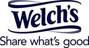WELCH'S SHARE WHAT'S GOOD