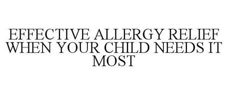 EFFECTIVE ALLERGY RELIEF WHEN YOUR CHILD NEEDS IT MOST