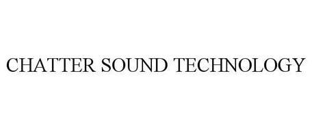 CHATTER SOUND TECHNOLOGY