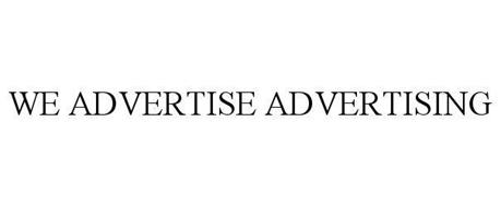 WE ADVERTISE ADVERTISING