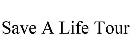 SAVE A LIFE TOUR