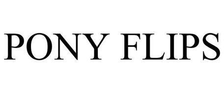 PONY FLIPS
