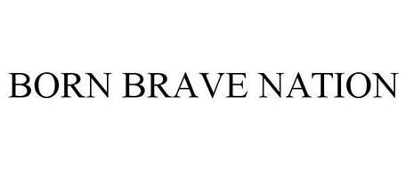 BORN BRAVE NATION