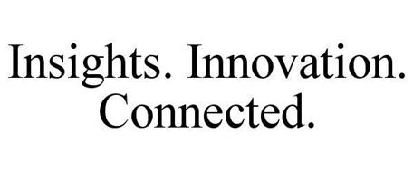 INSIGHTS. INNOVATION. CONNECTED.