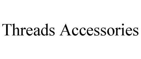 THREADS ACCESSORIES