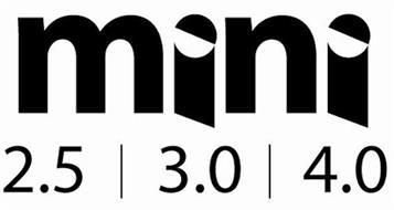 MINI 2.5 3.0 4.0