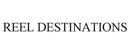 REEL DESTINATIONS