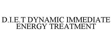 D.I.E.T DYNAMIC IMMEDIATE ENERGY TREATMENT