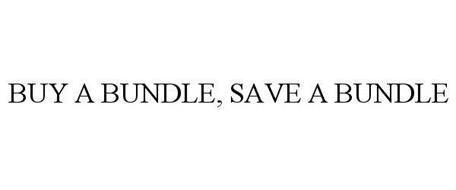 BUY A BUNDLE SAVE A BUNDLE