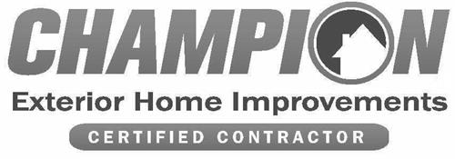 CHAMPION EXTERIOR HOME IMPROVEMENTS CERTIFIED CONTRACTOR