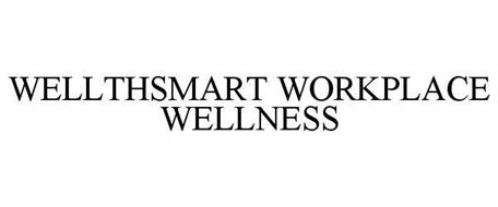 WELLTHSMART WORKPLACE WELLNESS