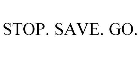 STOP. SAVE. GO.