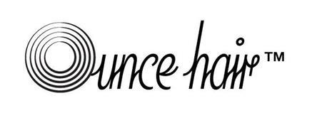 OUNCE HAIR
